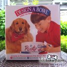 Design a Bowl: A bowl you personalize for your pet!