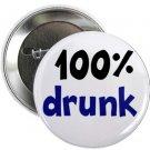 """100% drunk 1.25"""" pinback button pin / badge (g3)"""