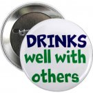 """drinks well with others 1.25"""" pinback button pin / badge (g3)"""
