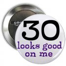 "30 looks good one me 1.25"" pinback button pin / badge ~ birthday (g3)"