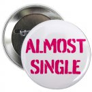 "almost single 1.25"" pinback button pin / badge (g6)"