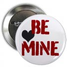 "be mine 1.25"" pinback button pin / badge (g6)"