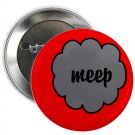 "meep 1.25"" pinback button pin / badge (g6)"