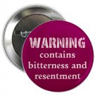 "warning contains bitterness and resentment 1.25"" pinback button pin / badge (g6)"