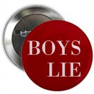 "boys lie 1.25"" pinback button pin / badge (g6)"
