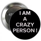 "i am a crazy person ! 1.25"" pinback button pin / badge (g6)"
