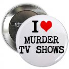 "i heart love murder tv shows 1.25"" pinback button pin / badge (g6)"