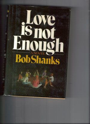 Love Is Not Enough-Bob Shanks