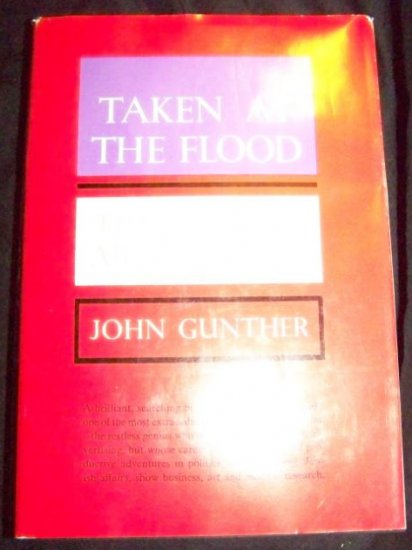 TAKEN AT FLOOD Albert D Lasker John Gunther HC/DJ Book