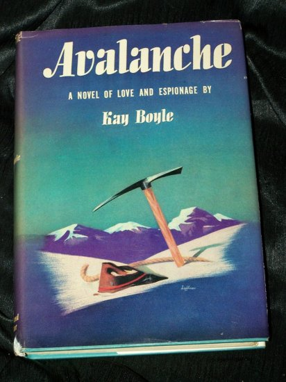 1944 AVALANCHE Love Espionage Novel KAY BOYLE HCDJ Book