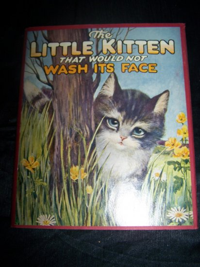 LITTLE KITTEN THAT WOULD NOT WASH ITS FACE Edna Deihl