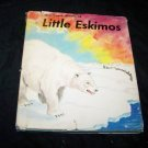 Vintage 1953 TRUE BOOK LITTLE ESKIMOS Childrens HC/DJ