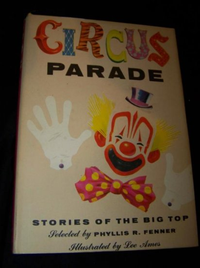 Vintage 1955 CIRCUS PARADE~Phyllis Fenner~HC/DJ Book