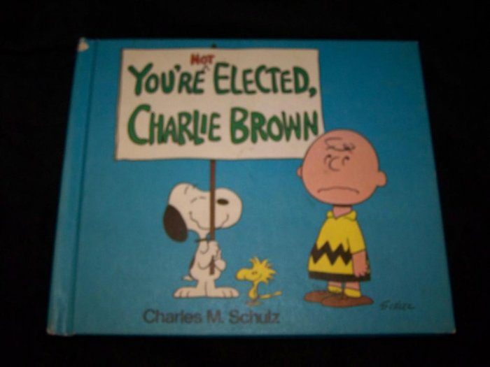 Vintage 1973 You're Not Elected Charlie Brown 1st Edition Book
