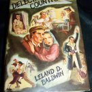 Vintage 1939 THE DELECTABLE COUNTRY Leland D Baldwin HC/DJ Book
