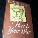Vintage 1945 HERE IS YOUR WAR Ernie Pyle HC/DJ Book