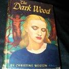 Vintage 1946 THE DARK WOOD Christine Weston HC/DJ Book