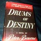 Vintage 1947 DRUMS OF DESTINY Peter Bourne HC/DJ Book