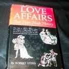 Vintage 1942 LOVE AFFAIRS THAT HAVE MADE HISTORY Robert Stern HC/DJ