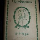 Antique 1892 A Brave Little Quakeress and Other Stories  E.P. Roe