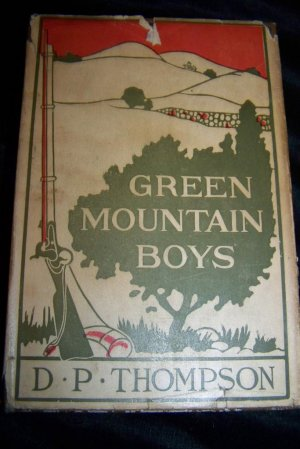 Antique GREEN MOUNTAIN BOYS D.P Thompson Book HC/DJ