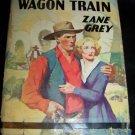 Vintage 1936 THE LOST WAGON TRAIN Zane Grey HC/DJ Book