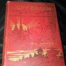 Antique 1886 CITY BALLADS by Will Carleton HC Book
