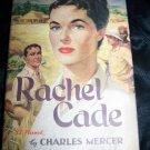 Vintage 1956 RACHEL CADE Charles Mercer HC/DJ BCE Book