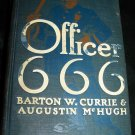 Antique 1912 Officer 666 by  Barton W. Currie & Augustin Mchugh Book