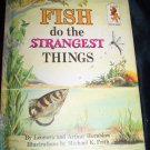 Vintage 1966 Fish Do the Strangest Things by Leonora & Arthur Hornblow, Michael Firth