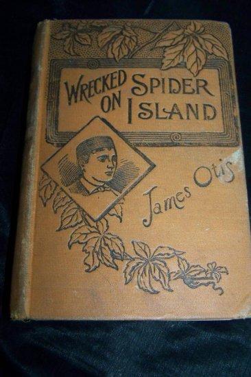 Antique 1896 Wrecked on Spider Island James Otis Book