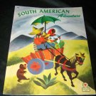 Vintage 1946 SOUTH AMERICAN ADVENTURE Illustrated Children's Book