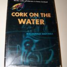 Vintage 1951 CORK ON THE WATER MacDonald Hastings HC/DJ