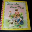 Vintage 1950 These are Busy Days Mary Windsor Illustrated Pauline Adams Friendly Book