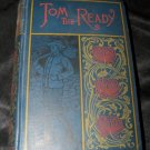 Antique 1889 Tom the Ready Up from Lowest Randolph Hill