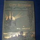 Antique 1885 CITY BALLADS by Will Carleton HC Book