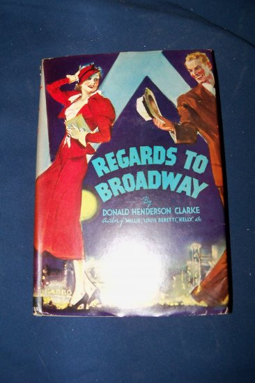 Vintage 1943 REGARDS TO BROADWAY Donald Henderson Clarke HC/DJ Book