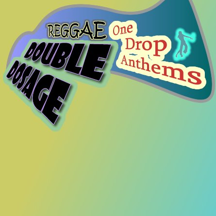 One Drop Anthems