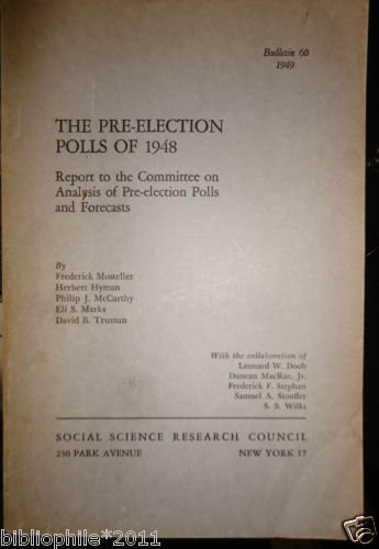 The pre-election polls of 1948: report to the Committee Analysis bull 60 1949 VG