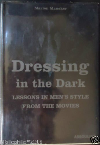 Dressing In The Dark, Marion Maneker - 2002 VG/FINE