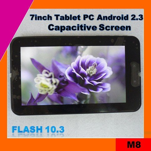 low cost 7inch capacitive screen tablet pc mid android 2.3 support flash 10.3 (M8)
