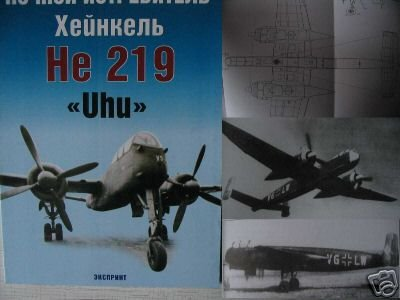 "German Night Fighter He 219 ""Uhu""  (WW2  AIRCRAFT BOOK)"