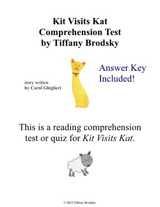 Kit Visits Kat (Carol Ghiglieri's story) Comprehension Test or Practice with Answer Key, PDF