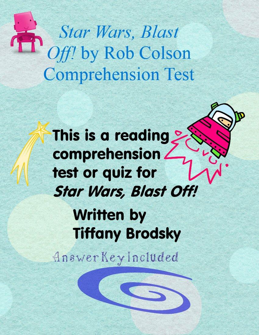 Star Wars, Blast Off! (by Rob Colson) Reading Comprehension Quiz or Test with Key PDF