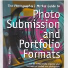Photographer's Market Guide to Photo Submission & Portfolio Formats by Michael Willins