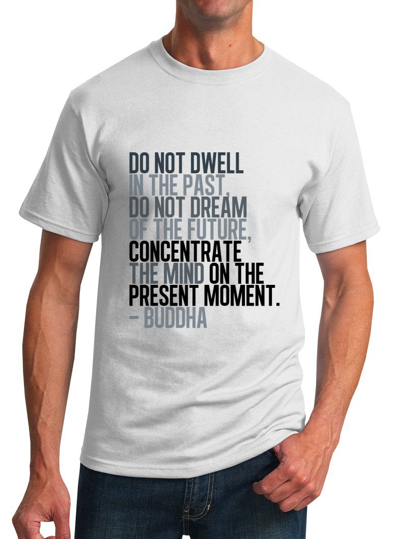 Unisex T-Shirt - Size M - White - Buddha Present Moment Inspirational Quote T-Shirt
