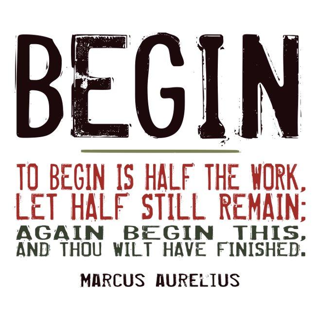 Inspirational Quote T-Shirt - Marcus Aurelius Begin - Size XL - Unisex White