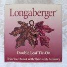 Longaberger 2000 Double-Leaf Tie-On