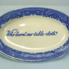 "Vintage Japan Blue Willow Small Dish/Ashtray w/""Who Burnt Our Table-cloth?"""