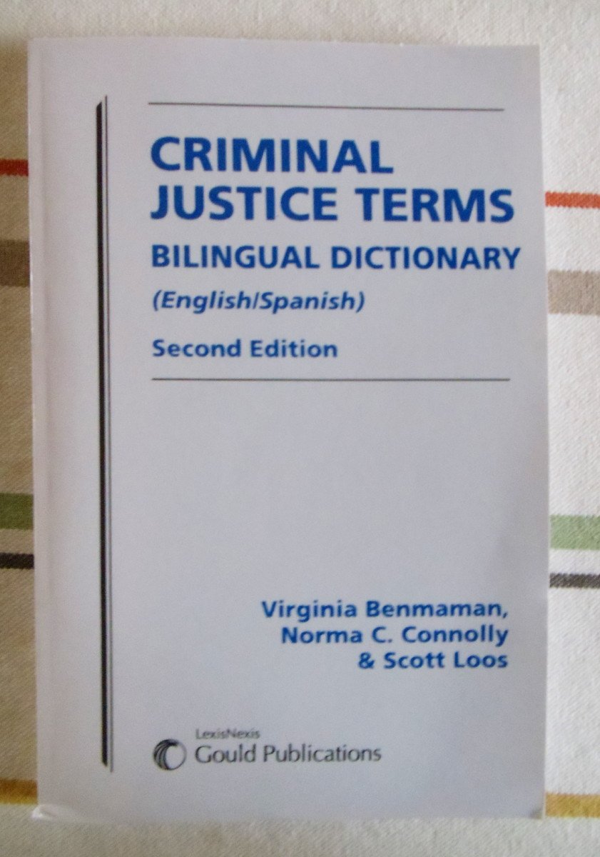 Bilingual Dictionary of Criminal Justice Terms English/Spanish Benmaman  Connolly